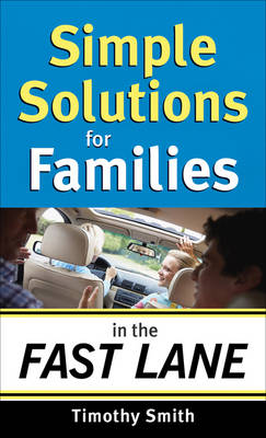 Simple Solutions for Families in the Fast Lane (Paperback)