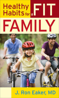 Healthy Habits for a Fit Family (Paperback)