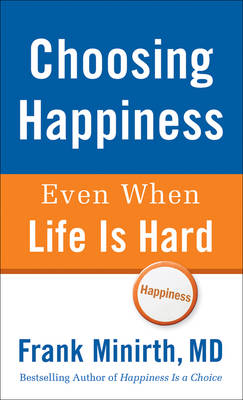 Choosing Happiness Even When Life is Hard (Paperback)