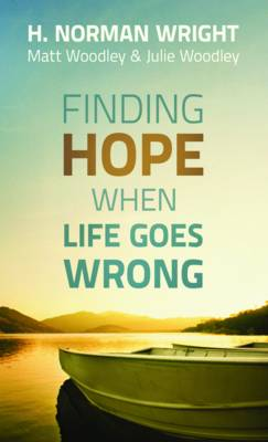 Finding Hope When Life Goes Wrong (Paperback)