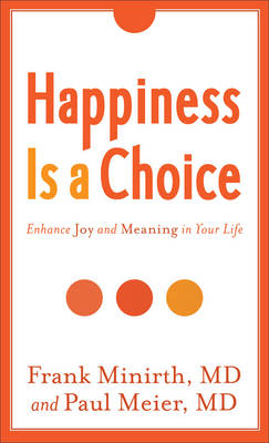 Happiness is a Choice, Rev. and Exp. Ed.: Enhance Joy and Meaning in Your Life (Paperback)