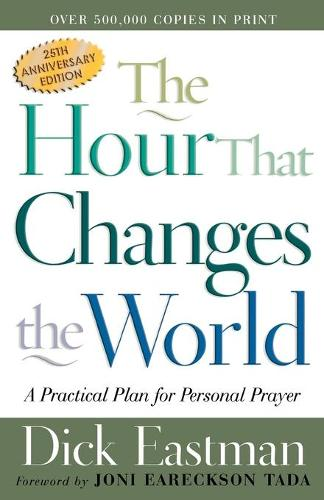 The Hour That Changes the World: A Practical Plan for Personal Prayer (Paperback)