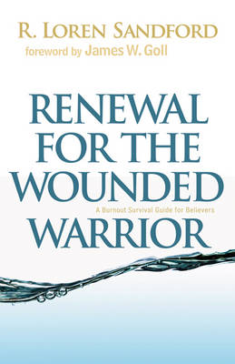 Renewal for the Wounded Warrior: A Burnout Survival Guide for Believers (Paperback)
