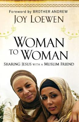 Woman to Woman: Sharing Jesus with a Muslim Friend (Paperback)