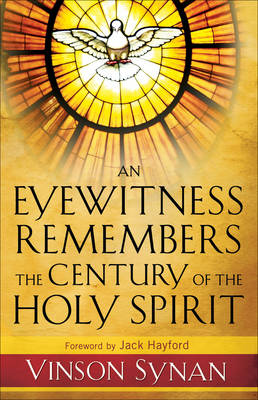 An Eyewitness Remembers the Century of the Holy Spirit (Paperback)