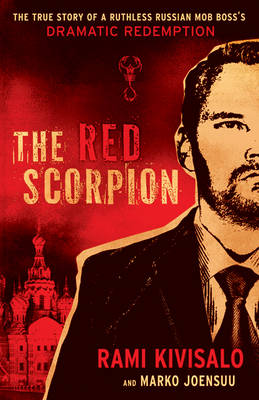 The Red Scorpion: The True Story of a Ruthless Russian Mob Boss's Dramatic Redemption (Paperback)