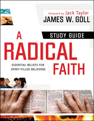 A Radical Faith Study Guide: Essential Beliefs for Spirit-Filled Believers (Paperback)
