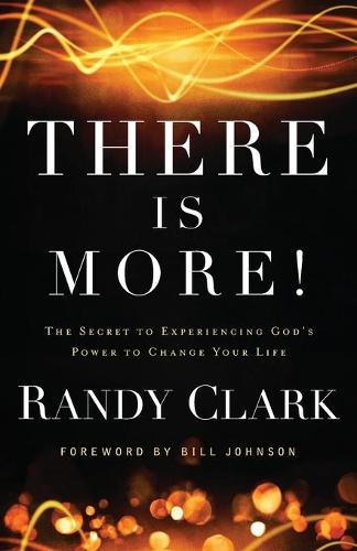 There is More!: The Secret to Experiencing God's Power to Change Your Life (Paperback)