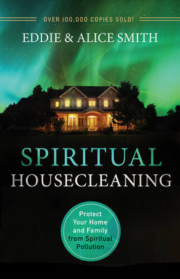Spiritual Housecleaning: Protect Your Home and Family from Spiritual Pollution (Paperback)