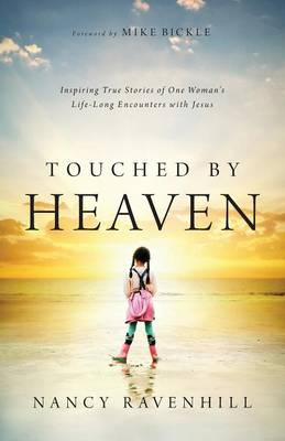 Touched by Heaven: Inspiring True Stories of One Woman's Lifelong Encounters with Jesus (Paperback)