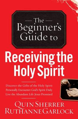 Beginner's Guide to Receiving the Holy Spirit (Paperback)