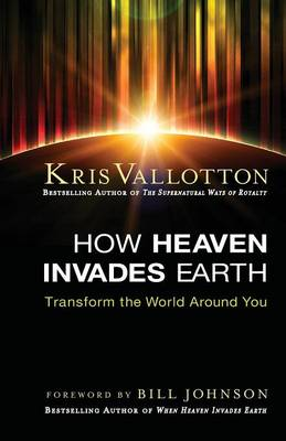 How Heaven Invades Earth (Paperback)