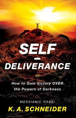 Self-Deliverance: How to Gain Victory Over the Powers of Darkness (Paperback)