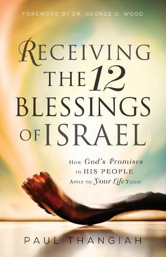 Receiving the 12 Blessings of Israel: How God's Promises to His People Apply to Your Life Today (Paperback)