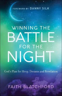 Winning the Battle for the Night: God's Plan for Sleep, Dreams and Revelation (Paperback)