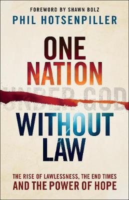 One Nation Without Law: The Rise of Lawlessness, the End Times and the Power of Hope (Paperback)