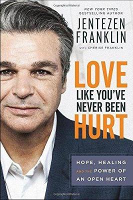 Love Like You've Never Been Hurt: Hope, Healing and the Power of an Open Heart (Hardback)