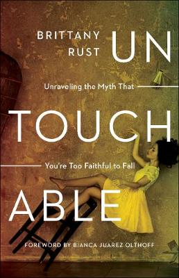 Untouchable: Unraveling the Myth That You're Too Faithful to Fall (Paperback)
