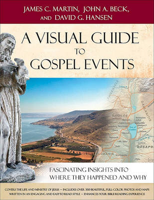 A Visual Guide to Gospel Events: Fascinating Insights into Where They Happened and Why (Hardback)