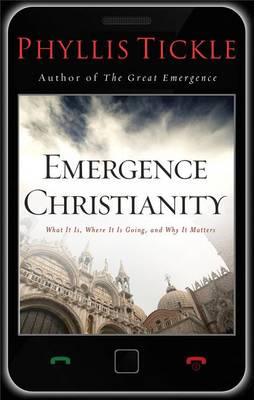 Emergence Christianity: What It Is, Where It Is Going, and Why It Matters (Hardback)