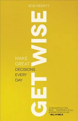 Get Wise: Make Great Decisions Every Day (Paperback)