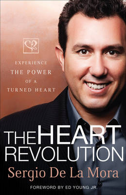 The Heart Revolution: Experience the Power of a Turned Heart (Hardback)
