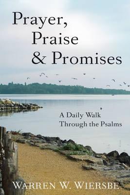 Prayer, Praise & Promises: A Daily Walk Through the Psalms (Hardback)