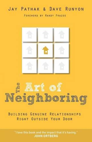 The Art of Neighboring: Small Steps to Building Genuine Relationships Right Outside Your Door (Paperback)
