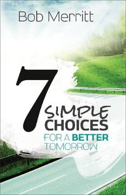 7 Simple Choices for a Better Tomorrow (Paperback)