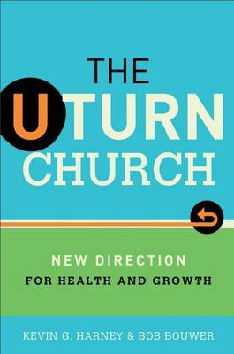 The U-Turn Church: New Direction for Health and Growth (Paperback)