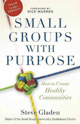 Small Groups with Purpose: How to Create Healthy Communities (Paperback)