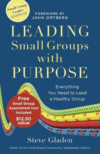 Leading Small Groups with Purpose: Everything You Need to Lead a Healthy Group (Paperback)