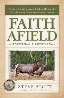 Faith Afield: A Sportsman's Devotional (Paperback)