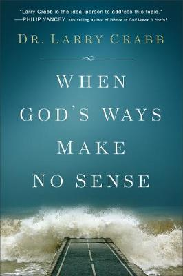 When God's Ways Make No Sense (Hardback)