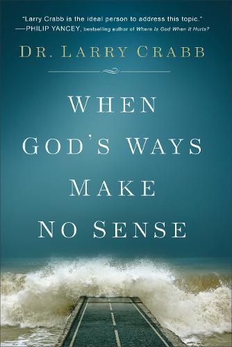 When God's Ways Make No Sense (Paperback)