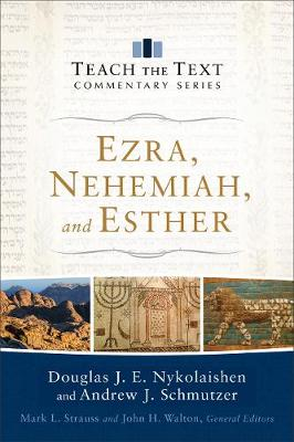 Ezra, Nehemiah, and Esther - Teach the Text Commentary Series (Paperback)