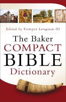 The Baker Compact Bible Dictionary (Paperback)