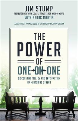 The Power of One-on-One: Discovering the Joy and Satisfaction of Mentoring Others (Paperback)