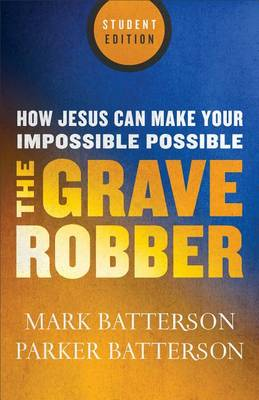 Grave Robber: How Jesus Can Make Your Impossible Possible (Paperback)