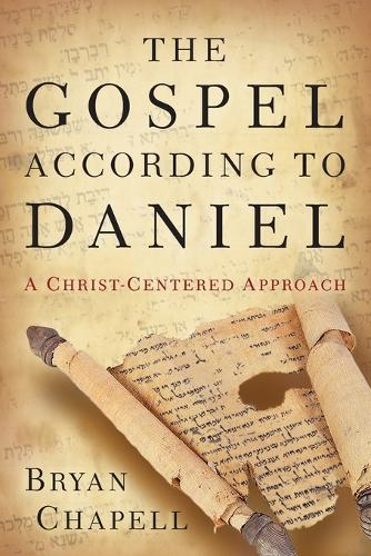 The Gospel According to Daniel: A Christ-Centered Approach (Paperback)