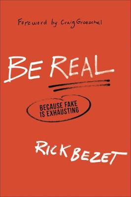 Be Real: Because Fake Is Exhausting (Paperback)