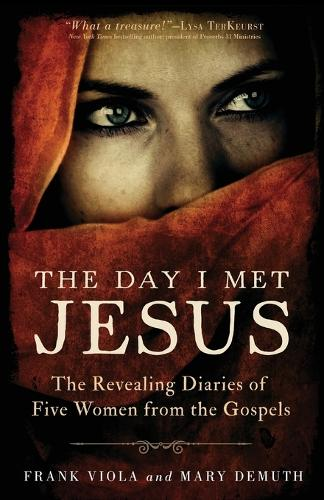 The Day I Met Jesus: The Revealing Diaries of Five Women from the Gospels (Paperback)