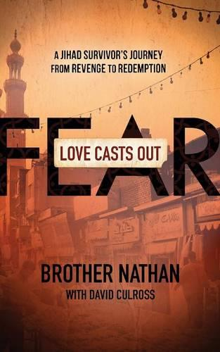Love Casts Out Fear: A Jihad Survivor's Journey from Revenge to Redemption (Paperback)