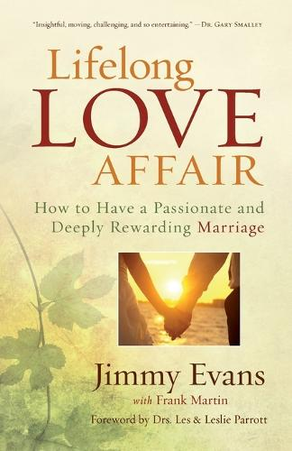 Lifelong Love Affair: How to Have a Passionate and Deeply Rewarding Marriage (Paperback)