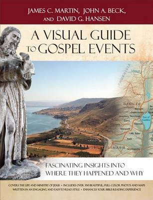 A Visual Guide to Gospel Events: Fascinating Insights Into Where They Happened and Why (Paperback)