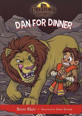 Dan for Dinner: Daniel's Story - The Creator's Toy Chest (Hardback)
