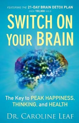 Switch On Your Brain: The Key to Peak Happiness, Thinking, and Health (Paperback)