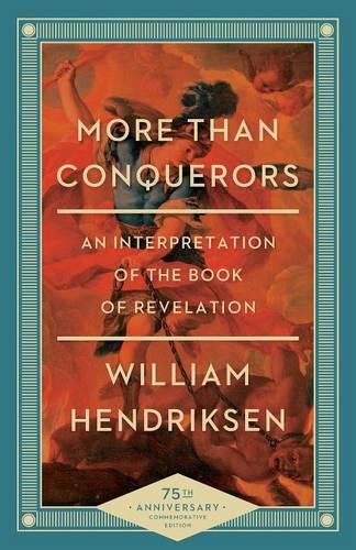 More Than Conquerors, 75th Ann. Ed.: An Interpretation of the Book of Revelation (Paperback)