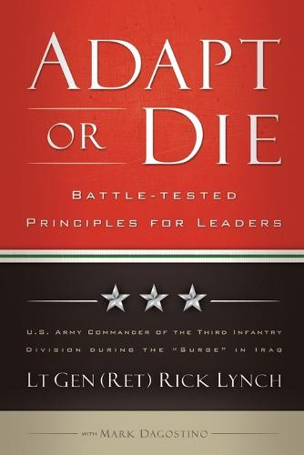Adapt or Die: Battle-Tested Principles for Leaders (Paperback)