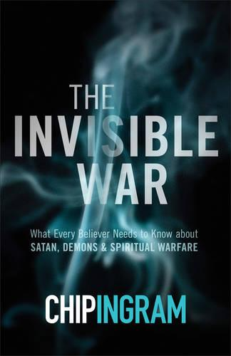 The Invisible War, Updated and Exp. Ed: What Every Believer Needs to Know About Satan, Demons, and Spiritual Warfare (Paperback)
